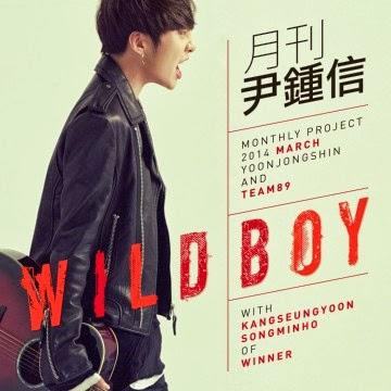 Yoon Jong Shin feat. Kang Seung Yoon & Song Min Ho WINNER - Wild Boy