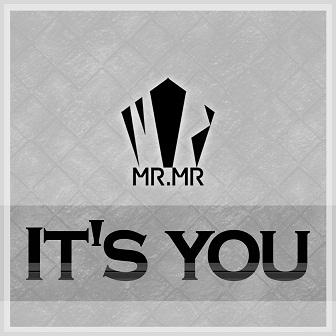 MR.MR - It's You