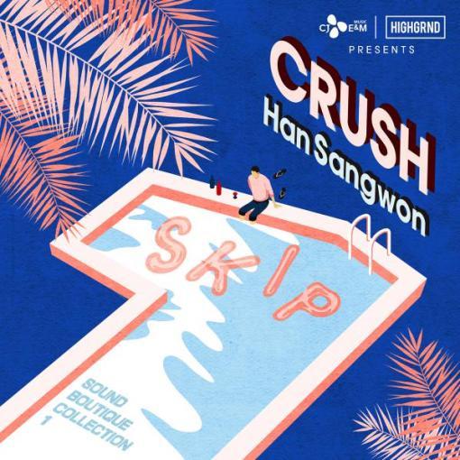 Crush-Han-Sang-Won-SKIP