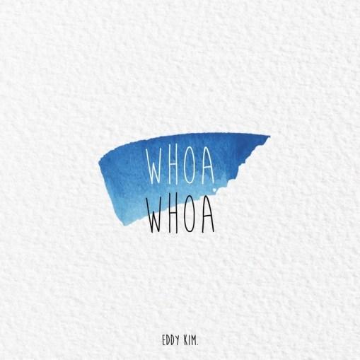 Eddy Kim - Whoa Whoa